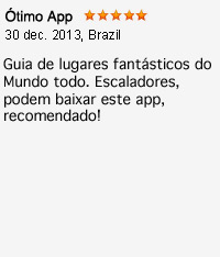 Ótimo App. Guia de lugares fantásticos do Mundo todo. Escaladores, podem baixar este app, recomendado!